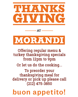 Celebrate Thanksgiving at Morandi: Call 212 627 7575